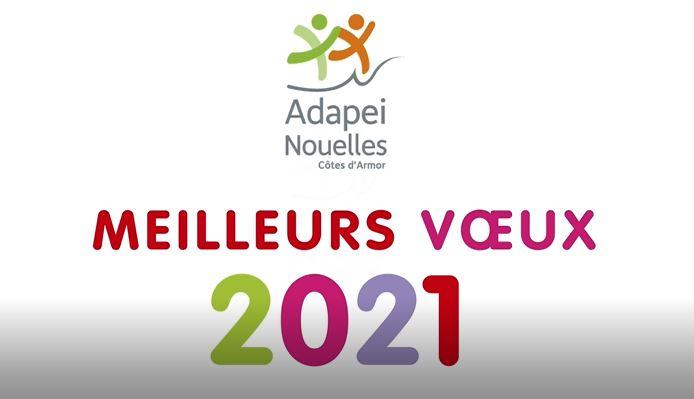 L'Adapei-Nouelles Côtes d'Armor vous souhaite une bonne année 2021